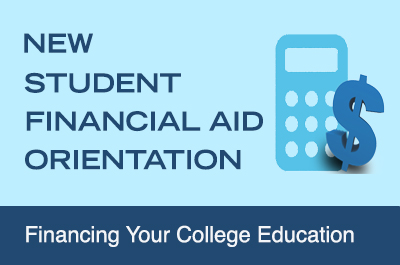 New Student Financial Aid Orientation
