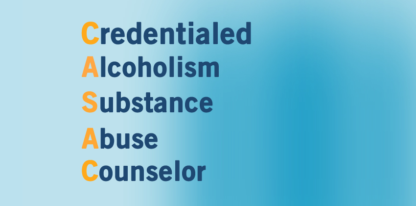 Credentialed Alcoholism and Substance Abuse Counselor (CASAC)
